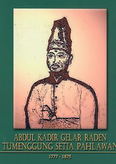 Pahlawan Nasional Abdul Kadir Gelar Raden Temenggung Setia Pahlawan