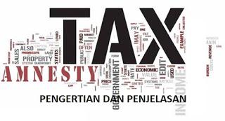 Pengertian Tax Amnesty Tujuan Manfaat,Dan Peraturan Beserta Contohnya