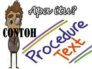contoh teks prosedur kompleks, Pengertian,Tujuan,Ciri