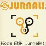 pengertian kode etik Jurnalistik,Fungsi,Tujuan Sejarah Kode Etik Jurnalistik
