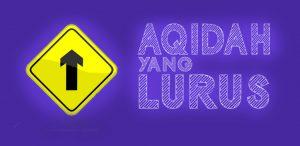 pengertian aqidah, tujuan, fungsi, dan manfaat aqidah