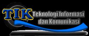 Pengertian Teknologi Informasi dan Komunikasi (TIK) manfaat, fungsi,sejarah