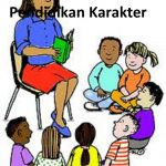 Pengertian, Tujuan, Manfaat, Pendidikan Karakter