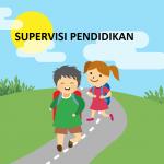 Pengertian,Tujuan,Fungsi, Prinsip, Supervisi Pendidikan