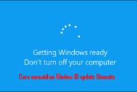 Cara mematikan Window 10 update Otomatis